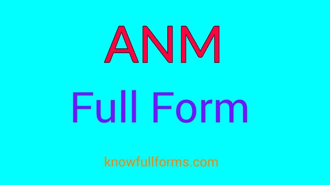 ANM Full Form