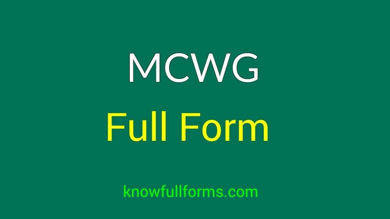 MCWG Full Form